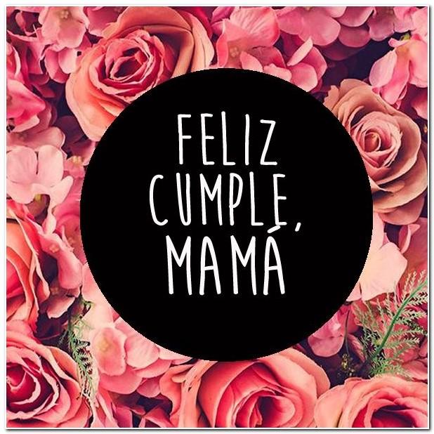 Frases de cumpleaños para mi mamá